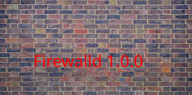 Firewalld 1.0.0